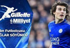 Gillette Yılın Futbolcusu: Çağlar Söyüncü