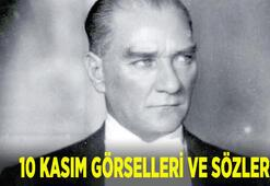 10 Kasım görselleri, Atatürk sözleri ile resimleri 10 Kasım sözleri ve fotoğrafları için tıkla