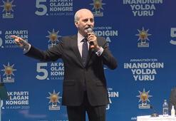 Numan Kurtulmuş: Türkiyeyi yolundan çevirmeye çalışıyor