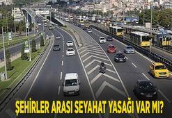 Seyahat yasağı var mı, 81 ilde yapılacak mı Şehirler arası seyahat yasağı gelecek mi