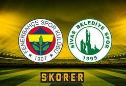 Fenerbahçe-Sivas Belediyespor maçı Canlı nasıl izlenir Fenerbahçe-Sivas Belediyespor maçı saat kaçta, hangi kanalda