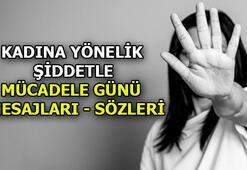 Kadına yönelik şiddetle mücadele günü mesajları | Kadına yönelik şiddetle mücadele günü sözleri