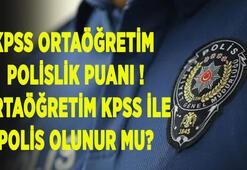 KPSS ortaöğretim polislik puanları Ortaöğretim KPSS ile polis olunur mu