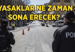 Hafta sonu, hafta içi sokağa çıkma yasakları ne zaman sona erecek Yasaklar bitecek mi, kaldırılacak mı