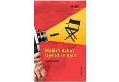 Serkan Üstüner'in ilk romanı Mahir'i Sakın Uyandırmayın yayımlandı