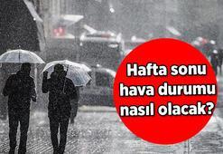 İstanbulda hafta sonu hava durumu nasıl olacak İl İl hava durumu raporu...