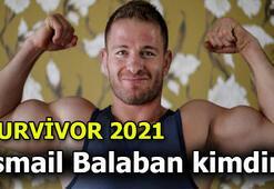 Survivor İsmail Balaban nereli, kimdir Survivor Ünlüler yarışmacısı İsmail Balabanın boyu, kilosu, yaşı kaç İşte biyografisi...