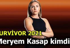 Survivor Meryem Kasap kimdir Survivor 2021 kadrosundan Meryem Kasap kaç yaşında, nereli