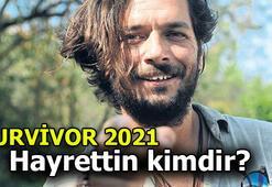 Hayrettin Karaoğuz kimdir, kaç yaşında Survivor 2021 ünlüsü Hayrettinin hayat hikayesi