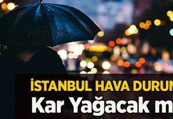Kar yağacak mı İstanbul hava durumu Meteorolojiden son dakika hava durumu tahminleri