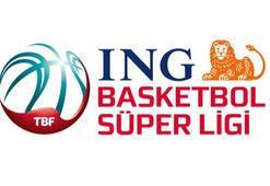 ING Basketbol Süper Liginde 17. haftanın programı