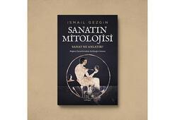 İsmail Gezginden sanatın mitolojisine bir bakış