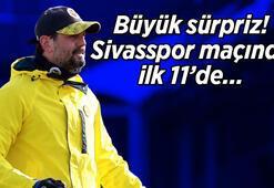 Son Dakika | Sivasspor Fenerbahçe karşılaşmasında Erol Buluttan büyük sürpriz O isim ilk 11de...