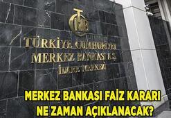 Merkez bankası faiz kararı ne olacak, ne zaman açıklanacak Merkez Bankası toplantısı saat kaçta