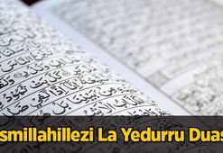 Bismillahillezi La Yedurru Duası Oku: Bismillahillezi Duasının Türkçe Anlamı Ve Arapça Yazılışı