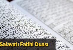 Salavat-I Fatihi Oku (Türkçe/arapça): Salavatı Fatihi Duasının Faziletleri Nelerdir