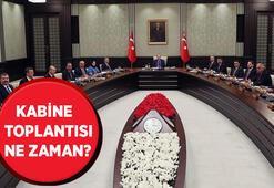 Gözler Kabine Toplantısından çıkacak olan kararlarda Kabine Toplantısı ne zaman, tedbirler esnetilecek mi