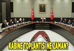 Kabine toplantısı ne zaman 2021, kararlar neler olacak Yeni kabine toplantısı bugün mü yapılacak, hangi tarihte