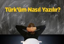 Türküm Nasıl Yazılır Tdkya Göre Türküm Kelimesinin Doğru Yazılışı Nedir