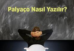 Palyaço Nasıl Yazılır Tdkya Göre Palyanço Kelimesinin Doğru Yazılışı Nedir