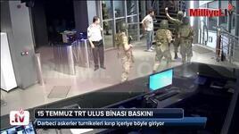 15 Temmuz hainlerinin TRT Ulus binası baskını kamerada