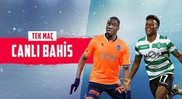 Başakşehir - Sporting maçı canlı bahis heyecanı Misli.com'da