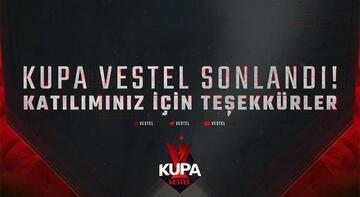 Kupa Vestel heyecanı sona erdi
