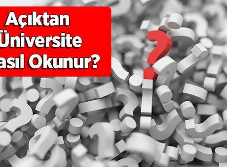 Açıktan Üniversite Nasıl Okunur? Hangi Üniversitelerde Açıköğretim Var?