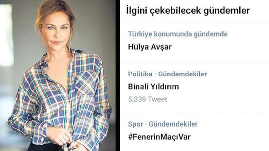 Hülya Avşarı yazdım Twitterda TT oldu