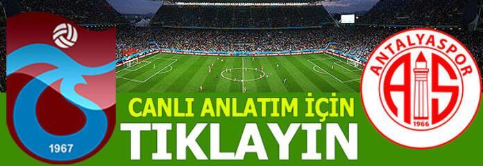 48. randevu Trabzonspor-Antalyaspor maçı bu akşam saat kaçta hangi kanalda canlı olarak yayınlanacak