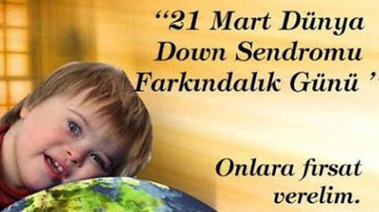 21 MART DOWN SENDROMU FARKINDALIK GÜNÜ SÖZLERİ