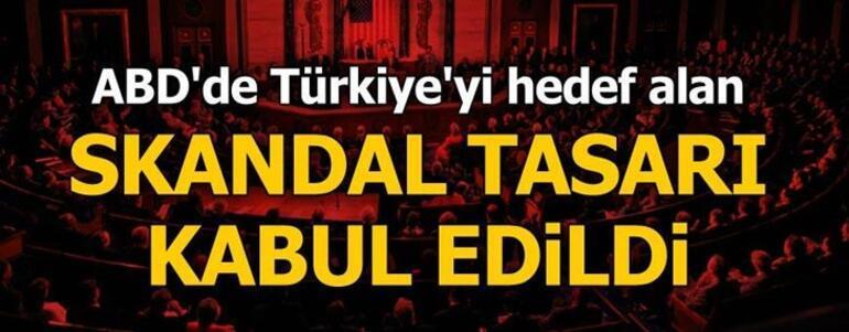 Son dakika | Türkiyeden ABDde kabul edilen skandal tasarıya sert tepki: Saygısızlığın yeni bir tezahürü