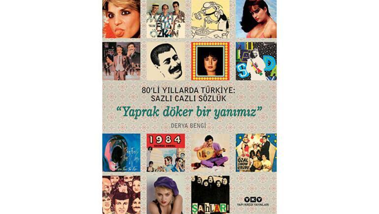 Derya Benginin kaleminden 80lerde Türkçe müzik