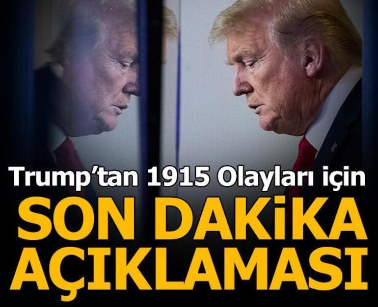 Son dakika | Türkiyeden Trumpın 1915 açıklamasına tepki