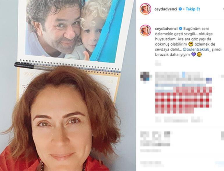 Ceyda Düvenciden Bülent Şakraka: Bugünüm seni özlemekle geçti