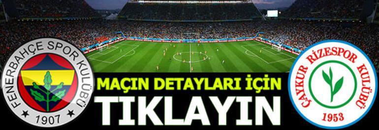 Fenerbahçe - Çaykur Rizespor: 3-1
