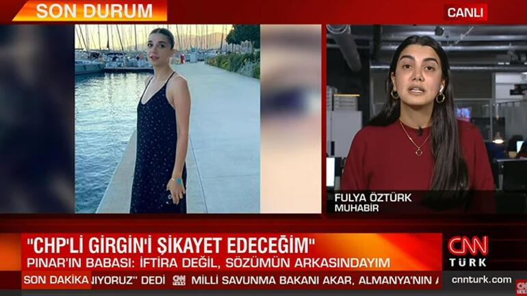 Son dakika Pınar Gültekinin babası CNN TÜRKe konuştu: Süleyman Girgini şikayet edeceğim