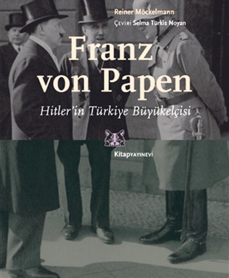 FRANZ VON PAPEN Hitler'in Türkiye Büyükelçisi