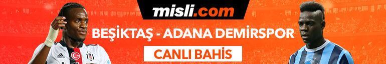 Beşiktaş - Adana Demirspor maçı canlı bahis heyecanı Misli.comda