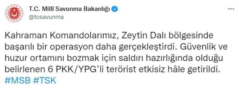 Zeytin Dalı bölgesinde 6 PKKlı terörist etkisiz hale getirildi