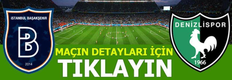 Medipol Başakşehir-Yukatel Denizlispor: 2-0