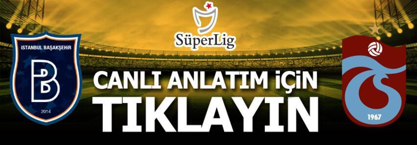 CANLI | Medipol Başakşehir - Trabzonspor