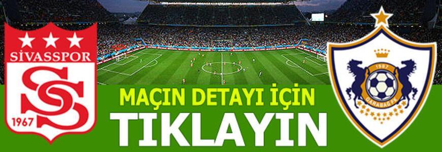 Demir Grup Sivasspor-Qarabağ Ağdam: 2-0