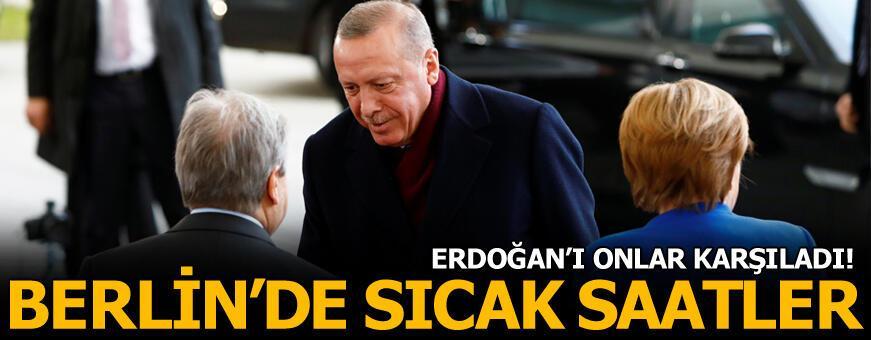 Berlin'de sıcak saatler! Erdoğan'ı onlar karşıladı