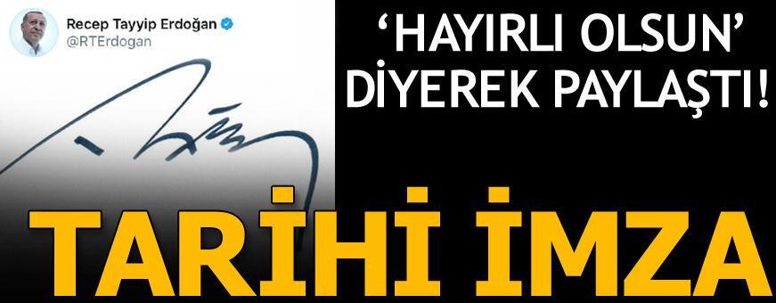 Son dakika! Cumhurbaşkanı Erdoğan'dan tarihi imza! Az önce paylaştı