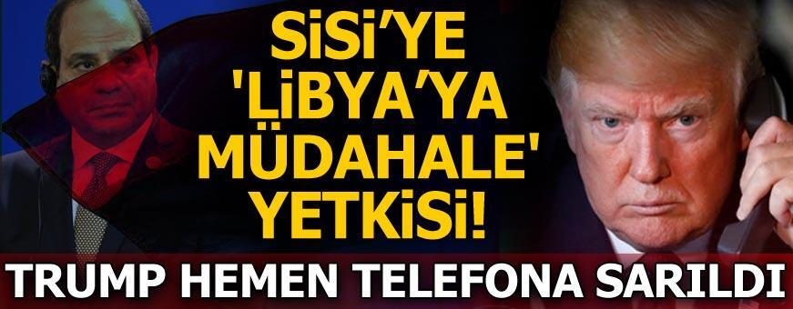 Son dakika... Sisi'ye 'Libya'ya müdahale' yetkisi! Trump hemen telefona sarıldı...