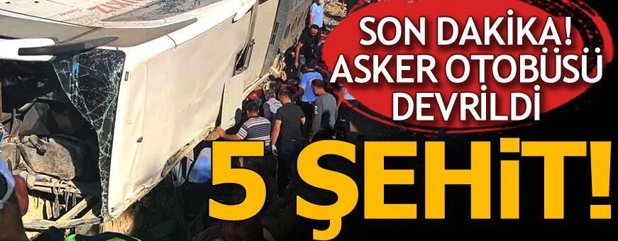 Son dakika! Askerleri taşıyan otobüs devrildi! 5 şehit, 10 yaralı