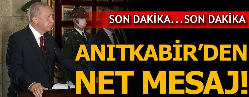 Cumhurbaşkanı Erdoğan'dan Anıtkabir'de net mesaj!