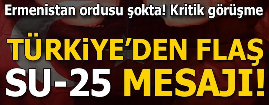 Türkiye'den son dakika SU-25 mesajı!