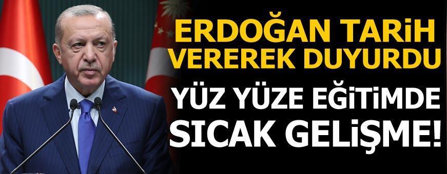 Son dakika... Yüz yüze eğitimde flaş gelişme! Cumhurbaşkanı Erdoğan tarih vererek duyurdu